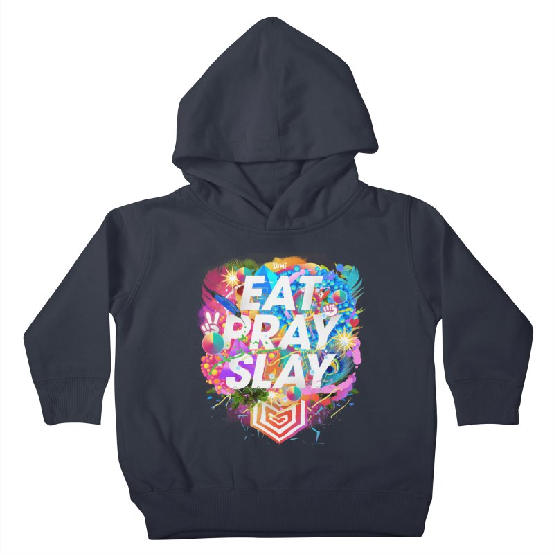 Eat Pray Slay Kids Toddler Pullover Hoody by Lumi