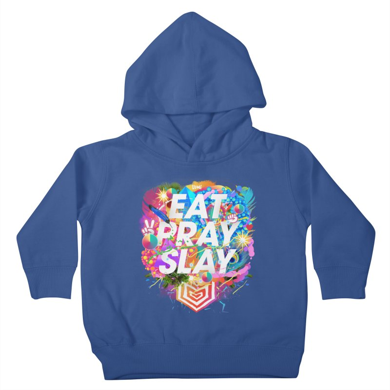 Eat Pray Slay Kids Toddler Pullover Hoody by Lumi