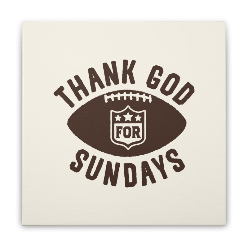 Thank God For Sundays Home Stretched Canvas by lunchboxbrain's Artist Shop