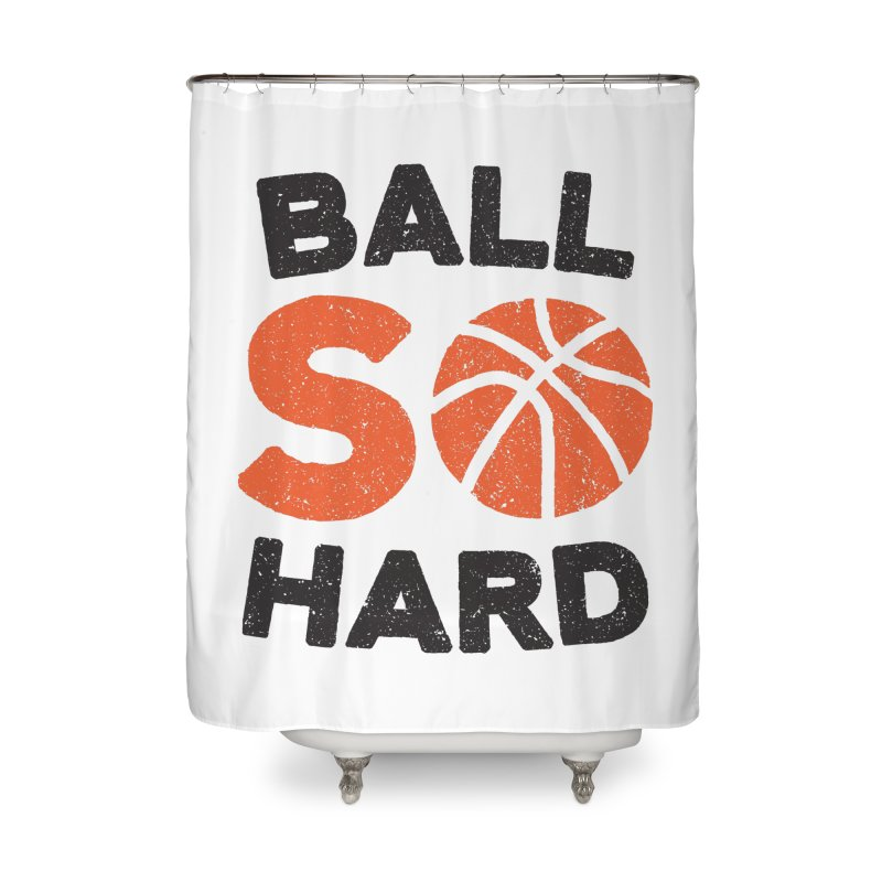 Ball So Hard   by lunchboxbrain's Artist Shop