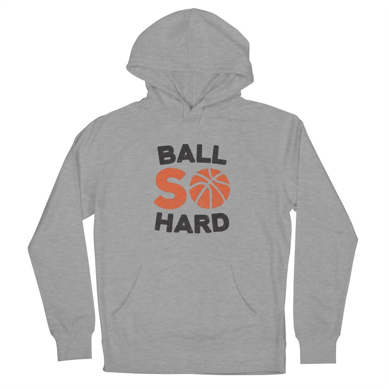 Ball So Hard Men's Pullover Hoody by lunchboxbrain's Artist Shop