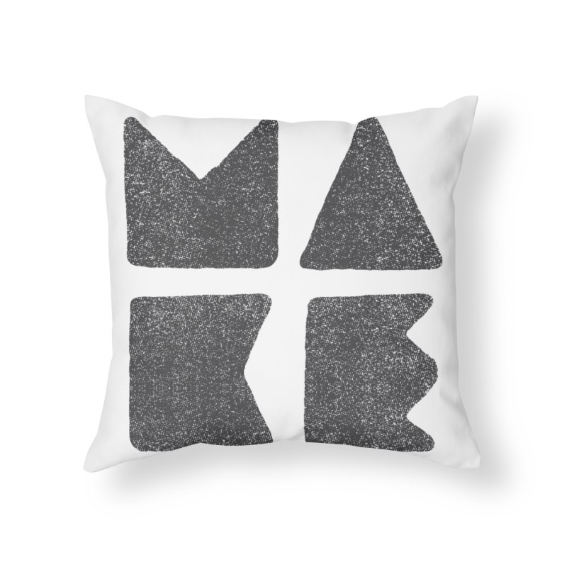 MAKE Home Throw Pillow by lunchboxbrain's Artist Shop