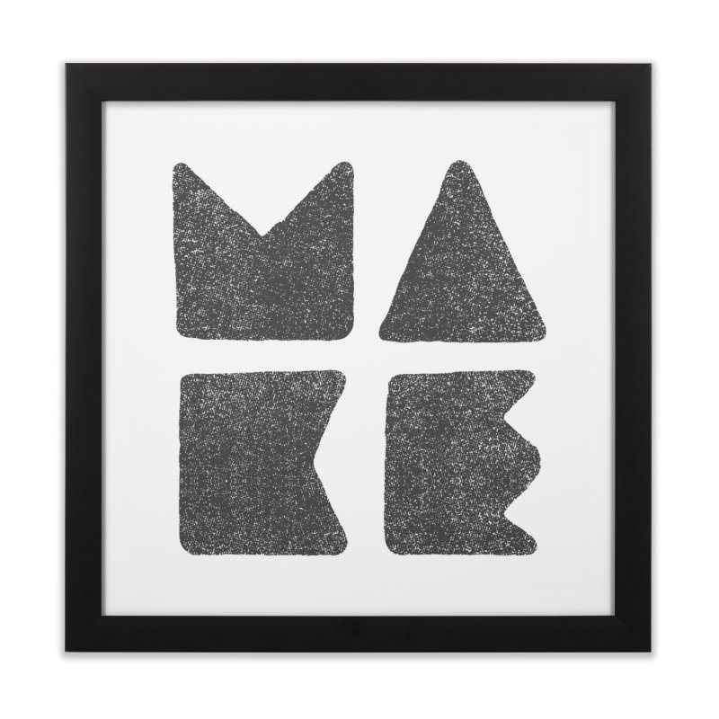 MAKE Home Framed Fine Art Print by lunchboxbrain's Artist Shop