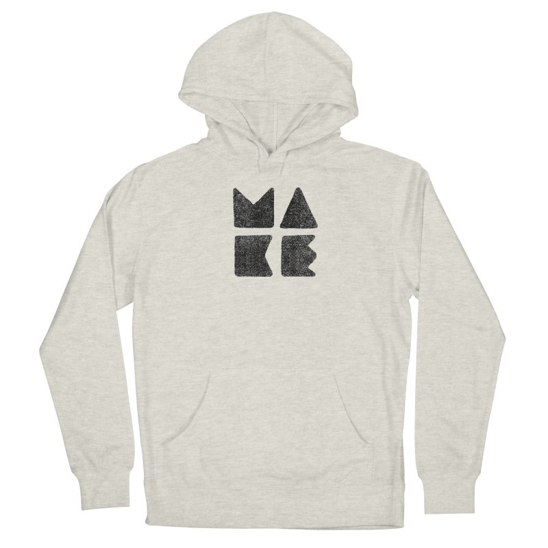 MAKE Men's Pullover Hoody by lunchboxbrain's Artist Shop