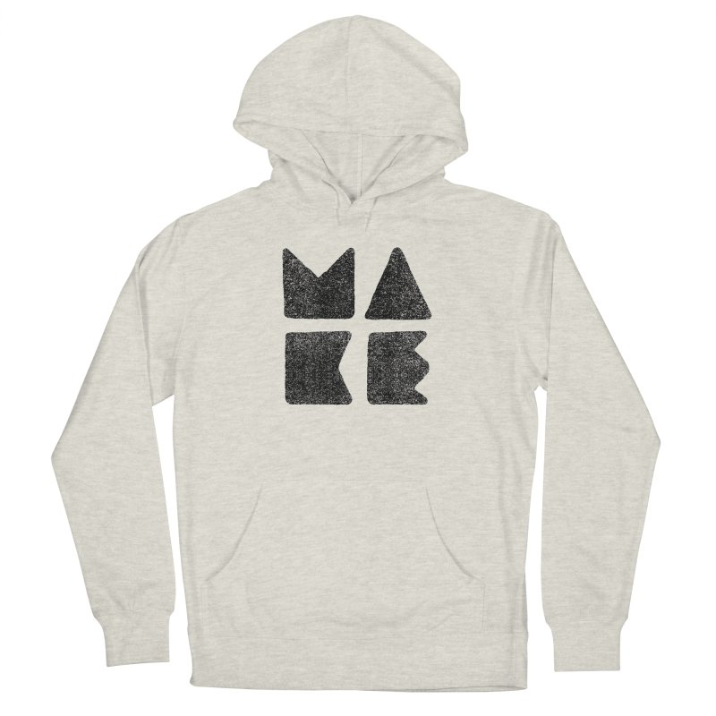 MAKE Men's Pullover Hoody by lunchboxbrain's Artist Shop