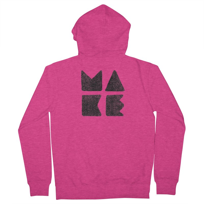 MAKE Women's French Terry Zip-Up Hoody by lunchboxbrain's Artist Shop