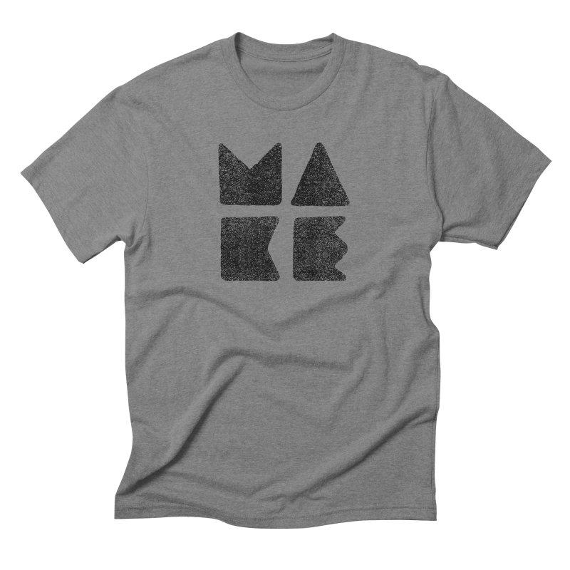 MAKE Men's Triblend T-Shirt by lunchboxbrain's Artist Shop