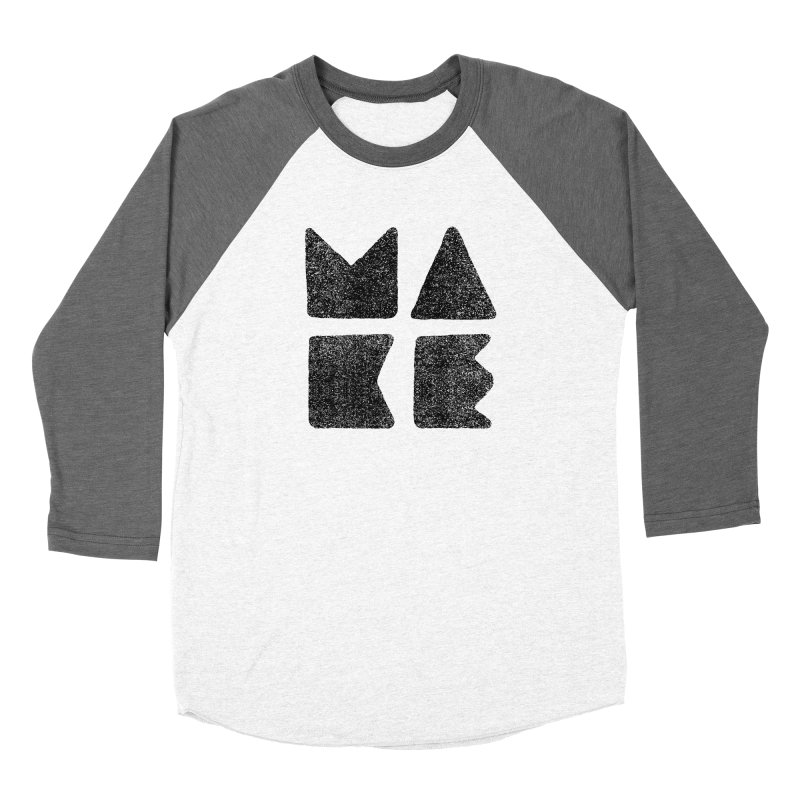MAKE Men's Baseball Triblend T-Shirt by lunchboxbrain's Artist Shop