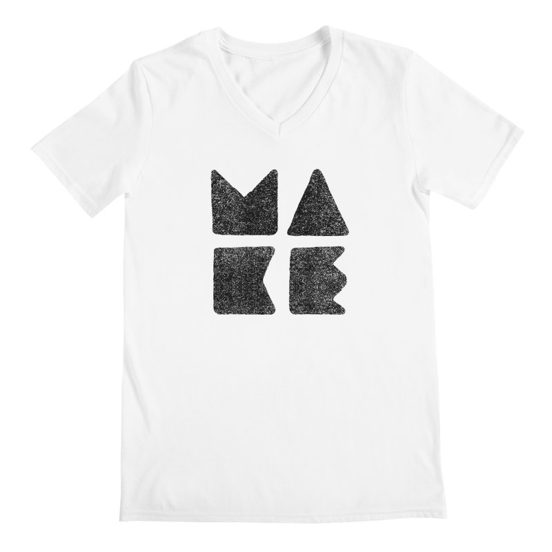 MAKE Men's V-Neck by lunchboxbrain's Artist Shop