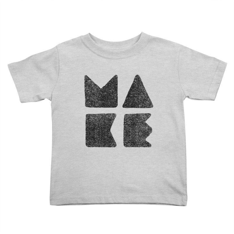 MAKE Kids Toddler T-Shirt by lunchboxbrain's Artist Shop