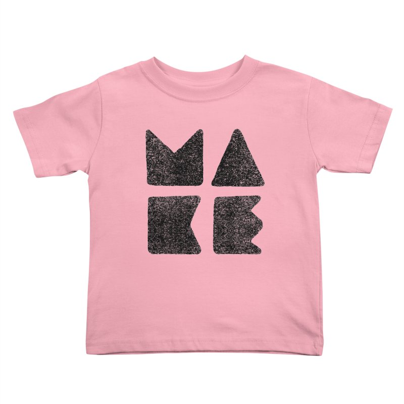 MAKE Kids Toddler T-Shirt by lunchboxbrain's Artist Shop