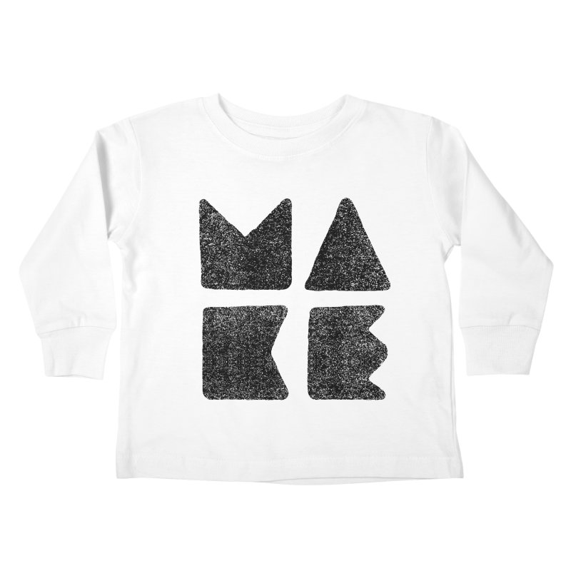 MAKE Kids Toddler Longsleeve T-Shirt by lunchboxbrain's Artist Shop