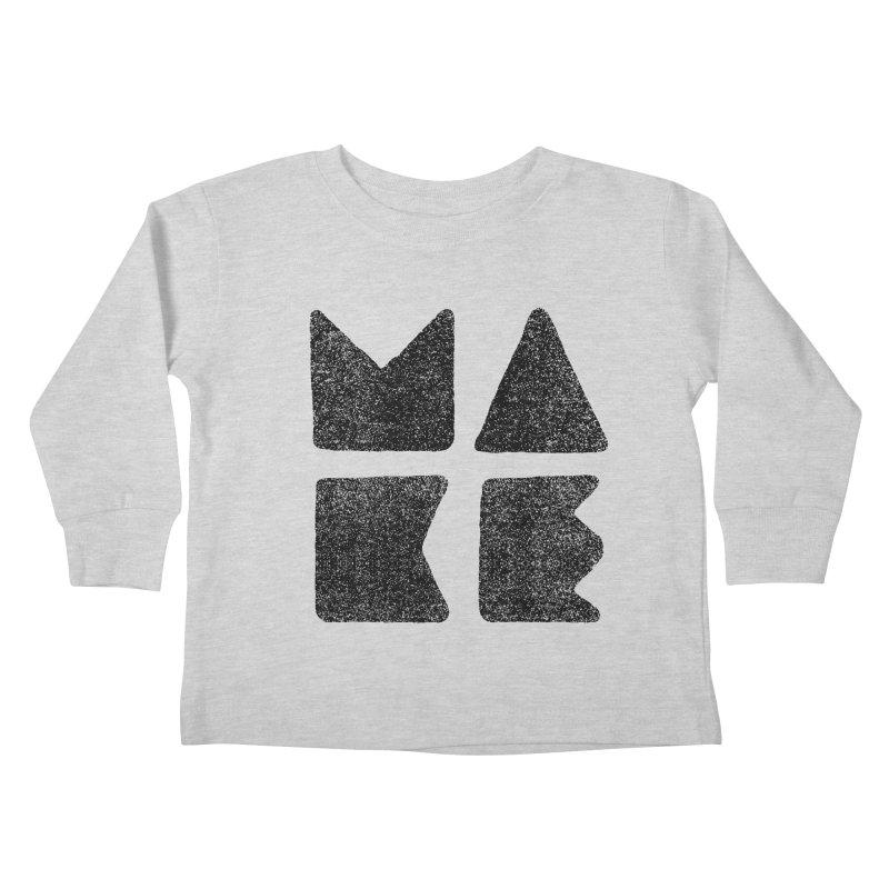 MAKE Kids Toddler Longsleeve T-Shirt by lunchboxbrain's Artist Shop