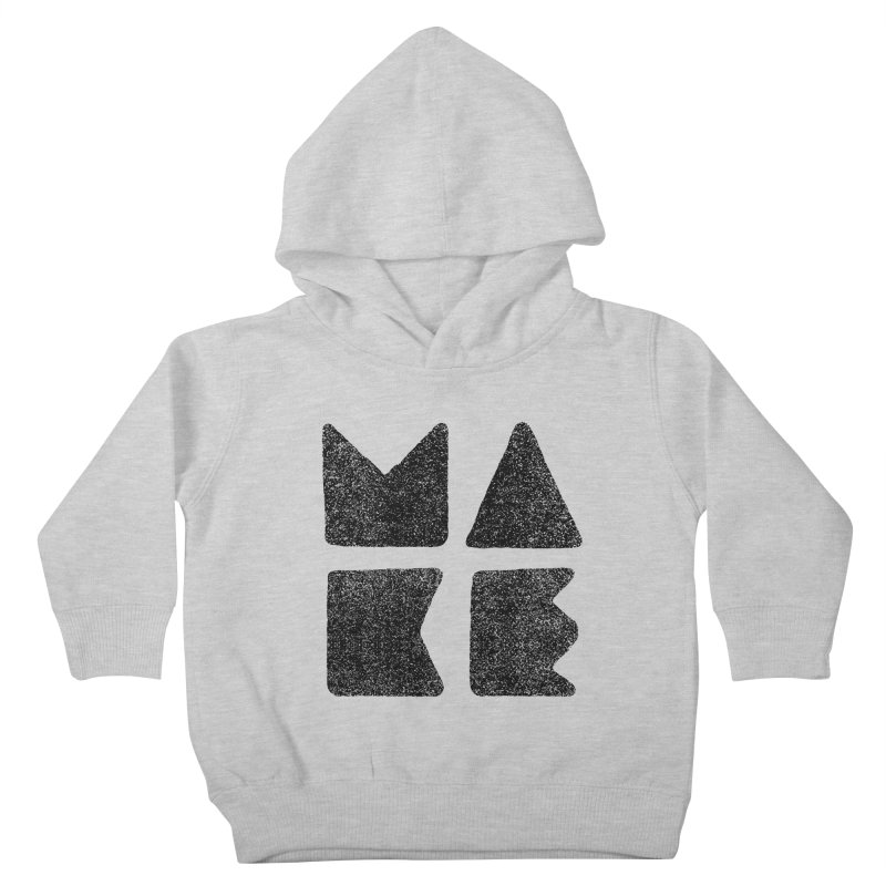 MAKE Kids Toddler Pullover Hoody by lunchboxbrain's Artist Shop