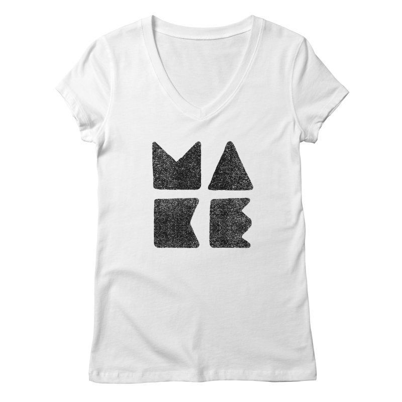 MAKE Women's Regular V-Neck by lunchboxbrain's Artist Shop