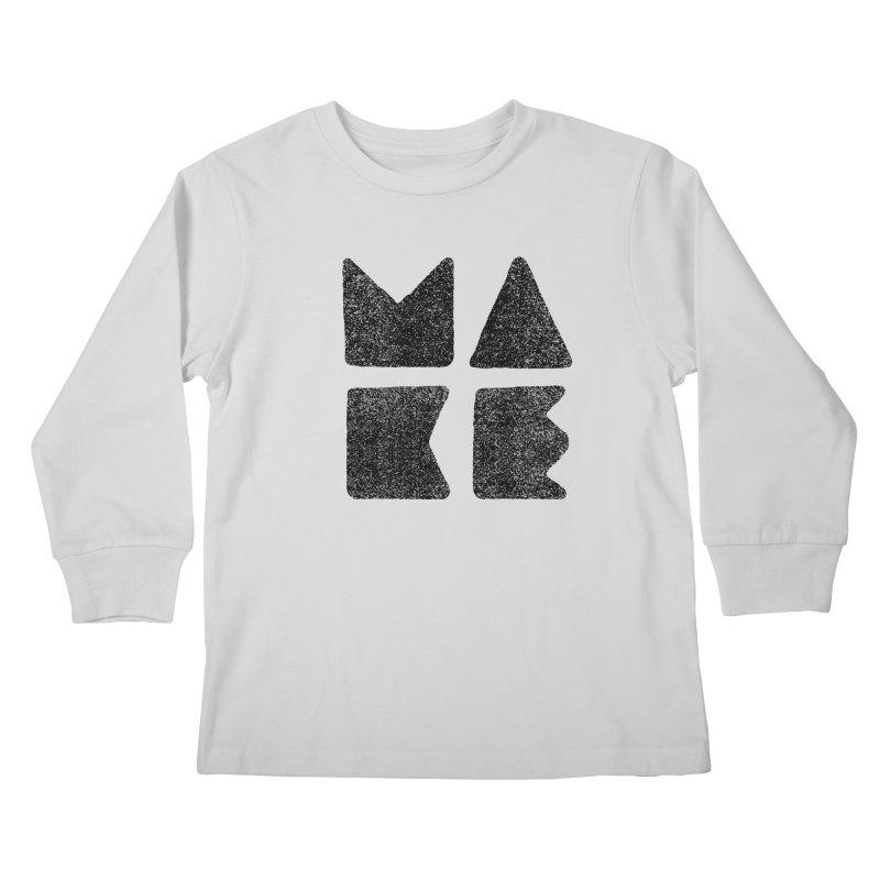 MAKE Kids Longsleeve T-Shirt by lunchboxbrain's Artist Shop