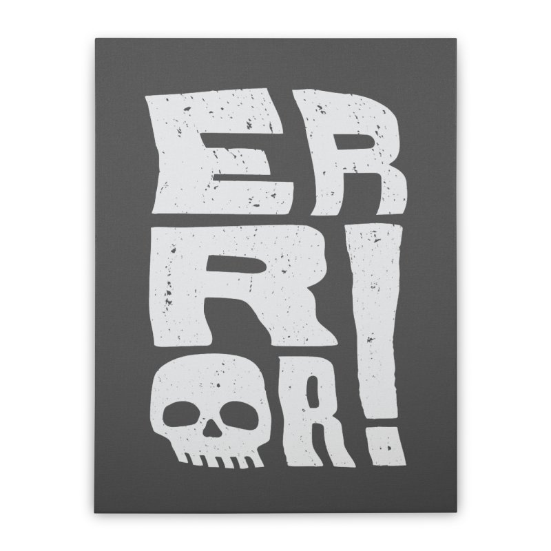 Error! Home Stretched Canvas by lunchboxbrain's Artist Shop
