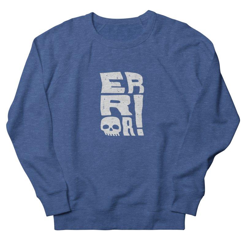 Error! Women's French Terry Sweatshirt by lunchboxbrain's Artist Shop