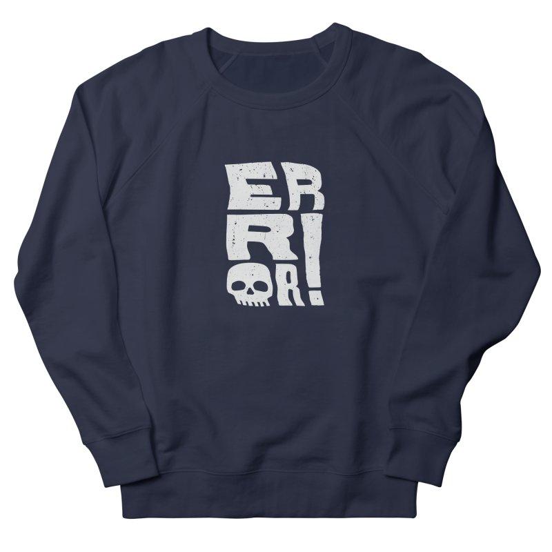 Error! Women's Sweatshirt by lunchboxbrain's Artist Shop