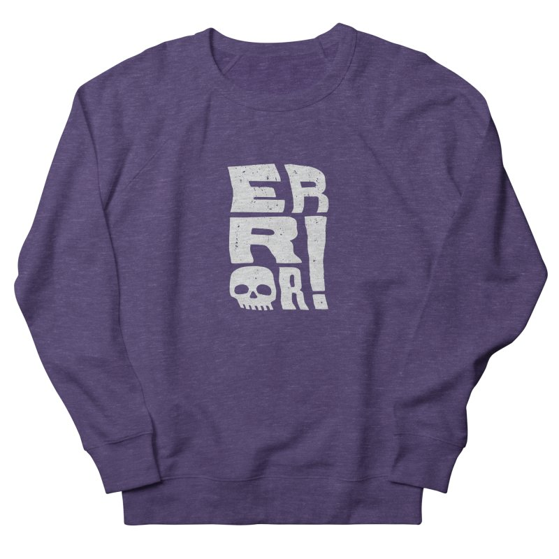 Error! Men's French Terry Sweatshirt by lunchboxbrain's Artist Shop