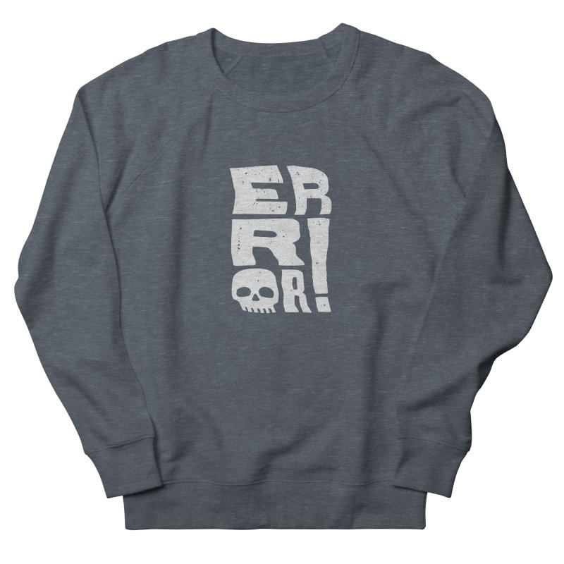 Error! Men's Sweatshirt by lunchboxbrain's Artist Shop