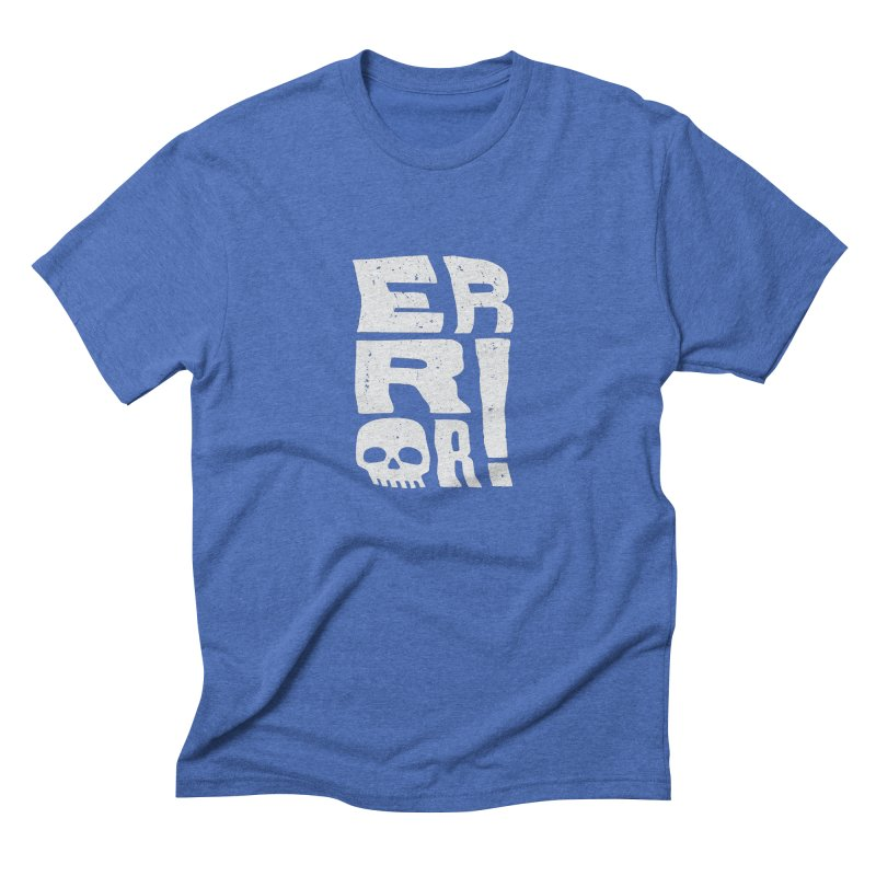 Error! Men's Triblend T-Shirt by lunchboxbrain's Artist Shop