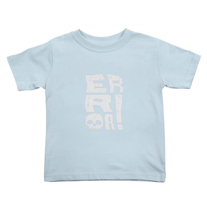 Error! Kids Toddler T-Shirt by lunchboxbrain's Artist Shop