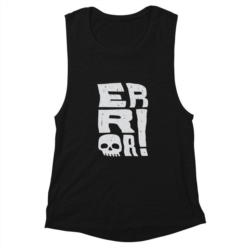 Error! Women's Muscle Tank by lunchboxbrain's Artist Shop