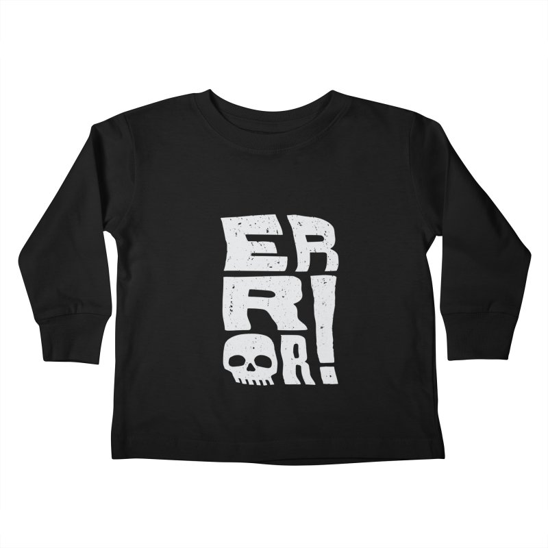 Error! Kids Toddler Longsleeve T-Shirt by lunchboxbrain's Artist Shop