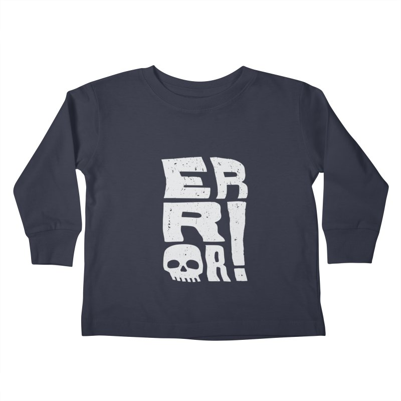 Error! Kids Toddler Longsleeve T-Shirt by lunchboxbrain's Artist Shop