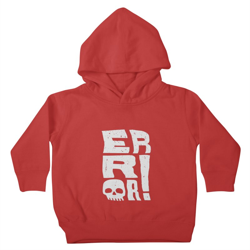 Error! Kids Toddler Pullover Hoody by lunchboxbrain's Artist Shop