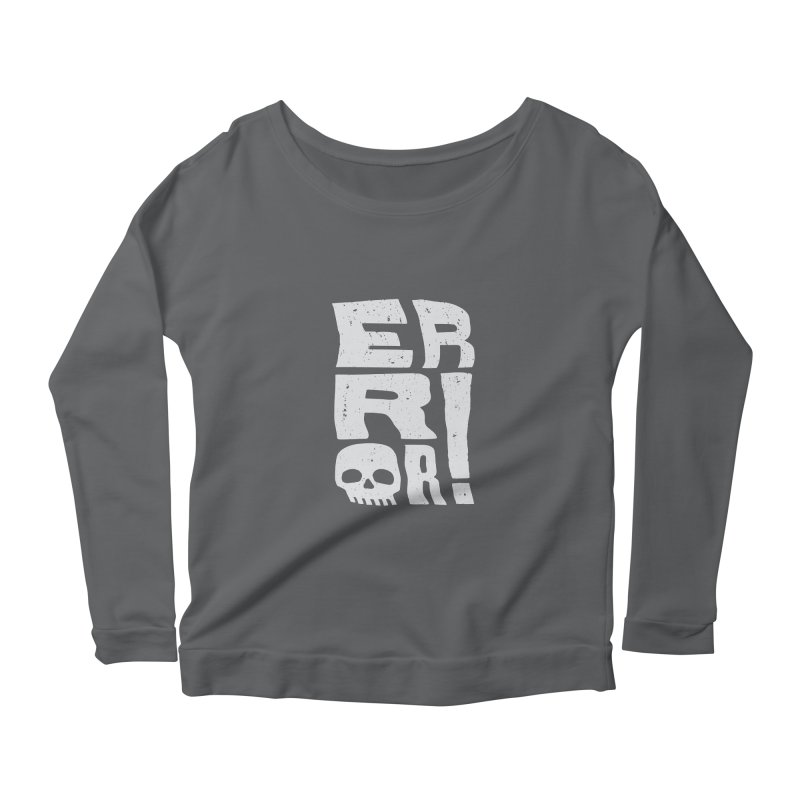 Error! Women's Scoop Neck Longsleeve T-Shirt by lunchboxbrain's Artist Shop