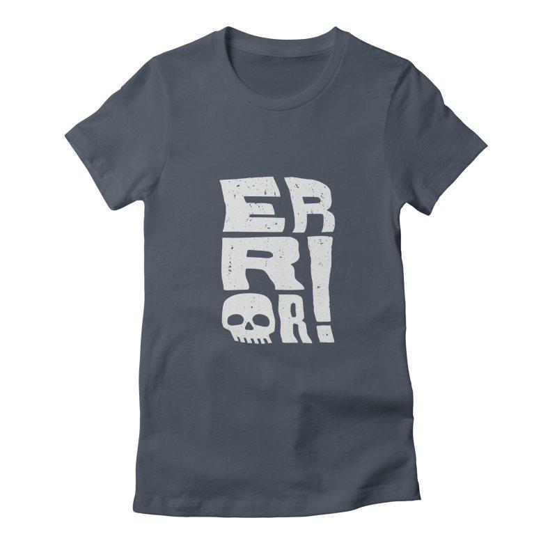 Error! Women's T-Shirt by lunchboxbrain's Artist Shop