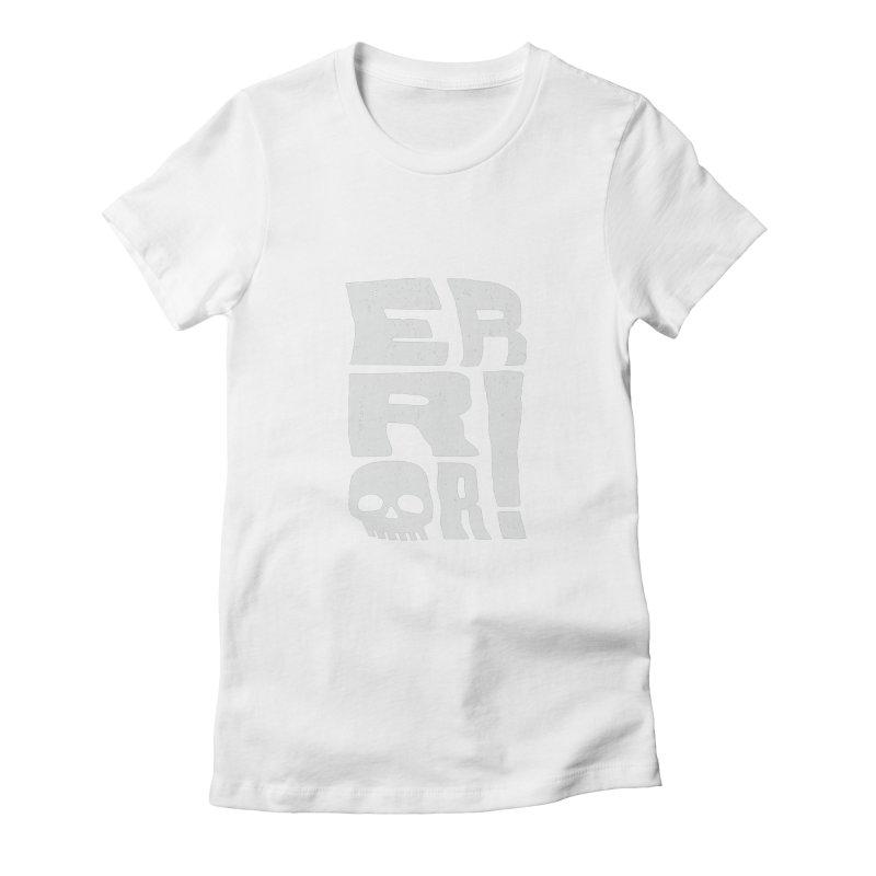 Error! Women's Fitted T-Shirt by lunchboxbrain's Artist Shop