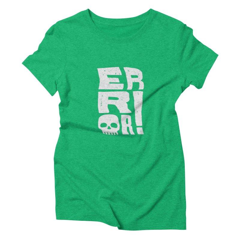Error! Women's Triblend T-Shirt by lunchboxbrain's Artist Shop