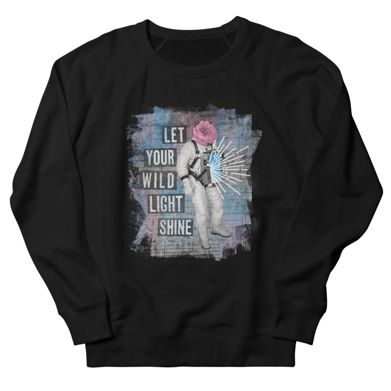 Let Your Wild Light Shine Women's French Terry Sweatshirt by lunchboxbrain's Artist Shop