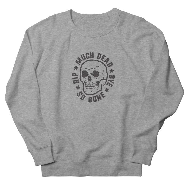 So Gone Women's French Terry Sweatshirt by lunchboxbrain's Artist Shop