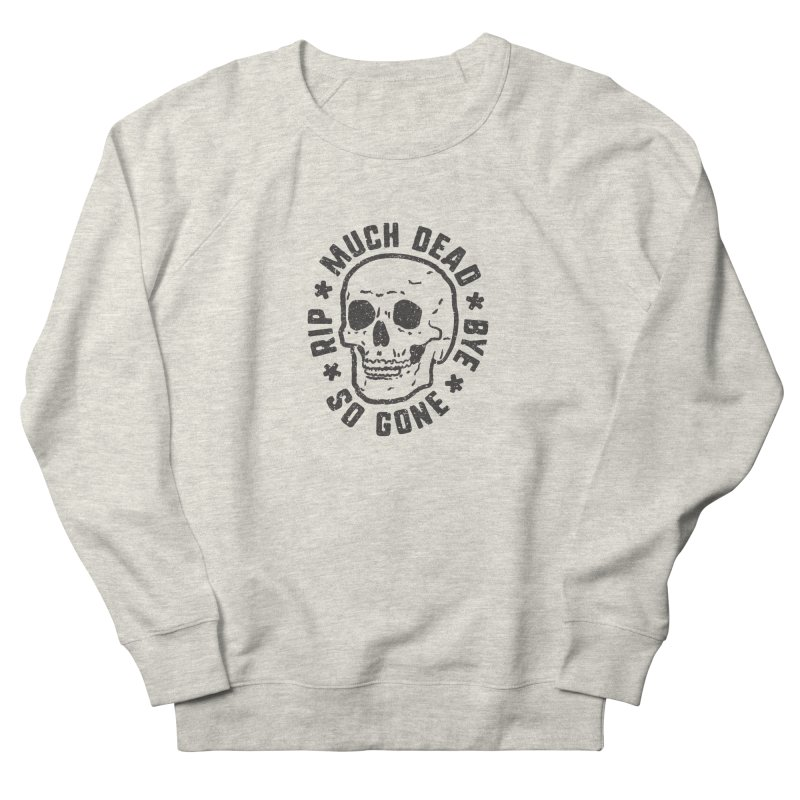 So Gone Men's French Terry Sweatshirt by lunchboxbrain's Artist Shop