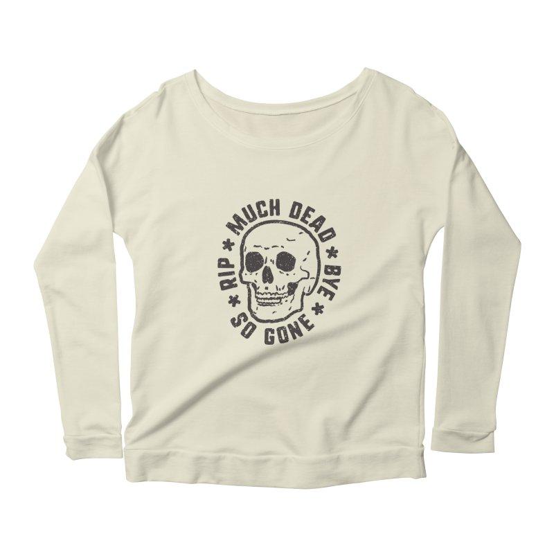 So Gone Women's Scoop Neck Longsleeve T-Shirt by lunchboxbrain's Artist Shop