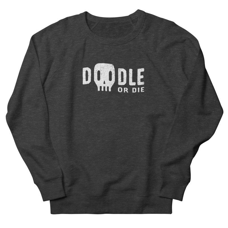 Doodle or Die Women's Sweatshirt by lunchboxbrain's Artist Shop
