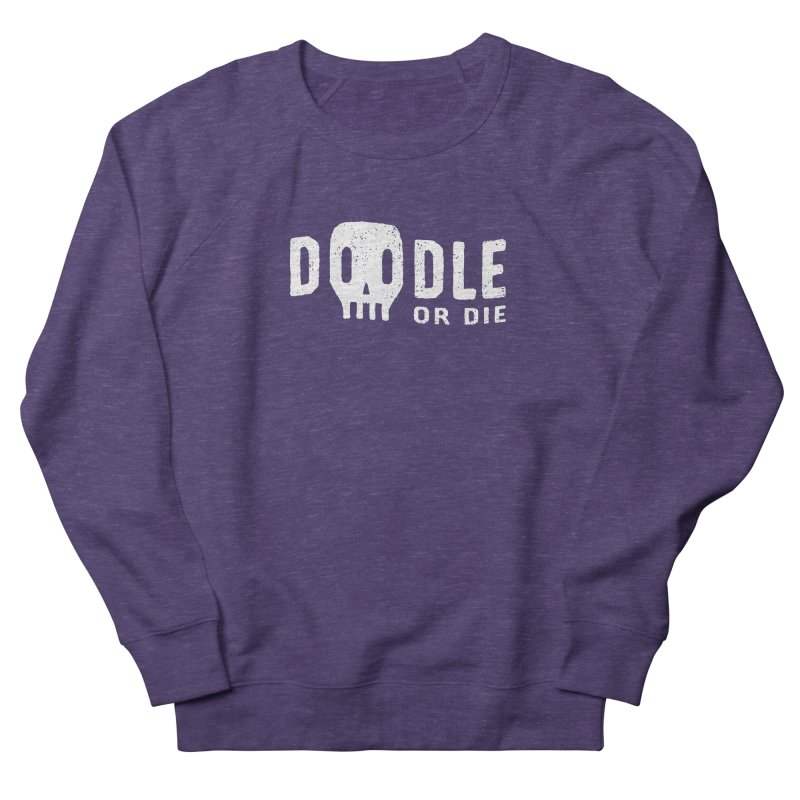 Doodle or Die Women's French Terry Sweatshirt by lunchboxbrain's Artist Shop