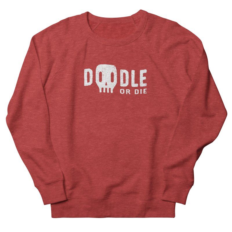 Doodle or Die Men's French Terry Sweatshirt by lunchboxbrain's Artist Shop