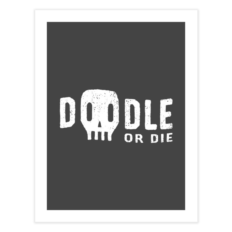 Doodle or Die Home Fine Art Print by lunchboxbrain's Artist Shop
