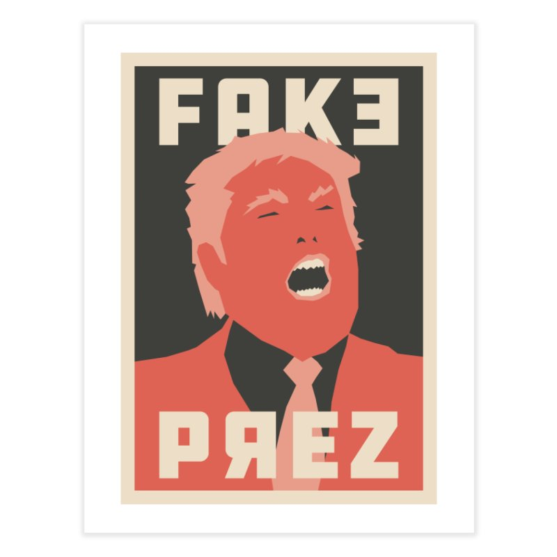Fake Prez Home Fine Art Print by lunchboxbrain's Artist Shop