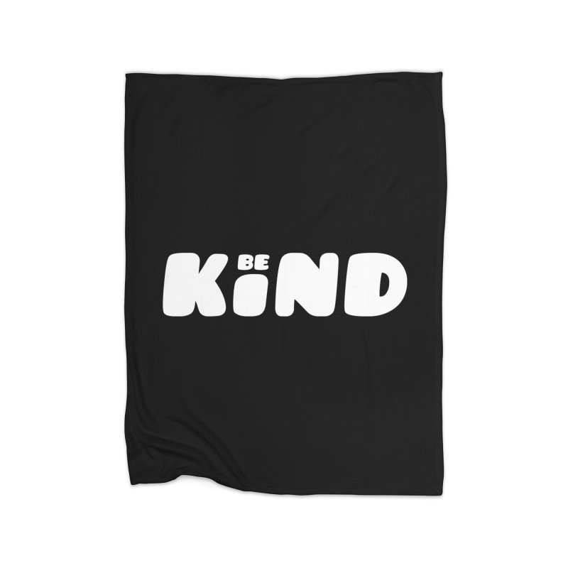Be Kind Home Fleece Blanket Blanket by lunchboxbrain's Artist Shop