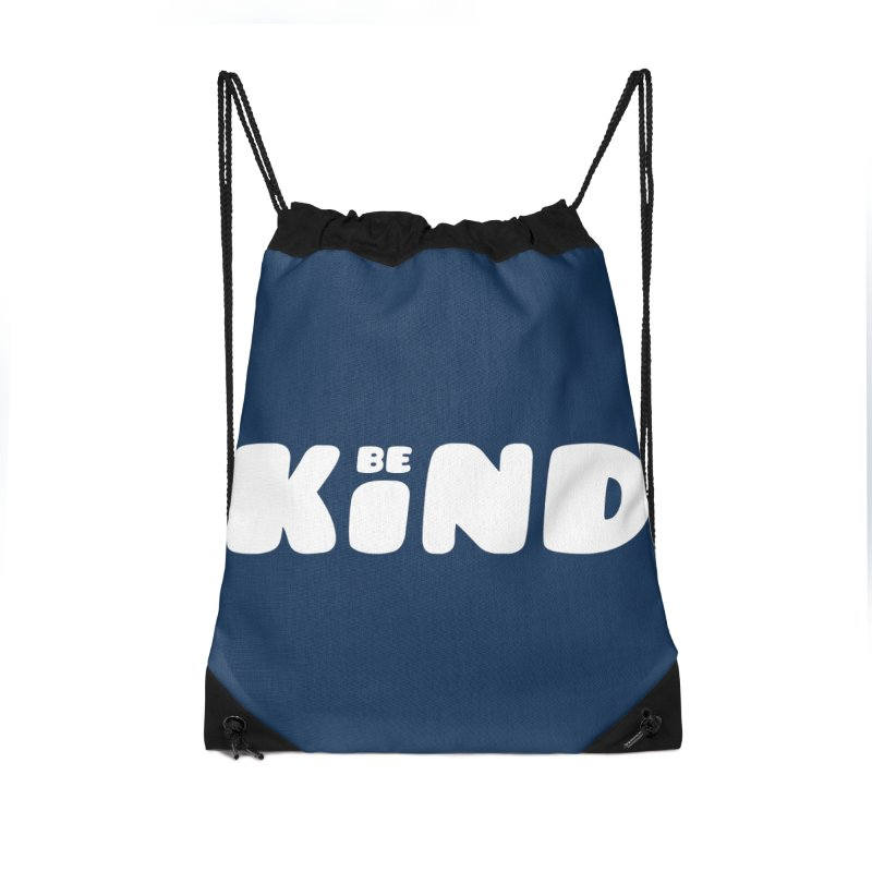 Be Kind Accessories Drawstring Bag Bag by lunchboxbrain's Artist Shop