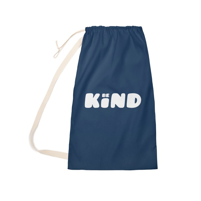 Be Kind Accessories Laundry Bag Bag by lunchboxbrain's Artist Shop