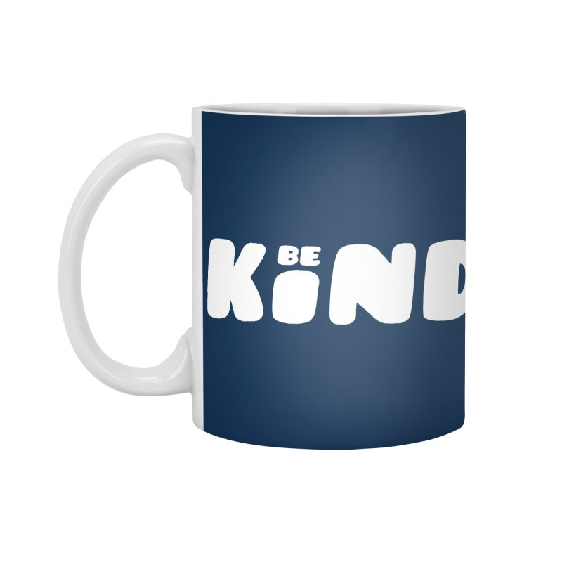 Be Kind Accessories Mug by lunchboxbrain's Artist Shop