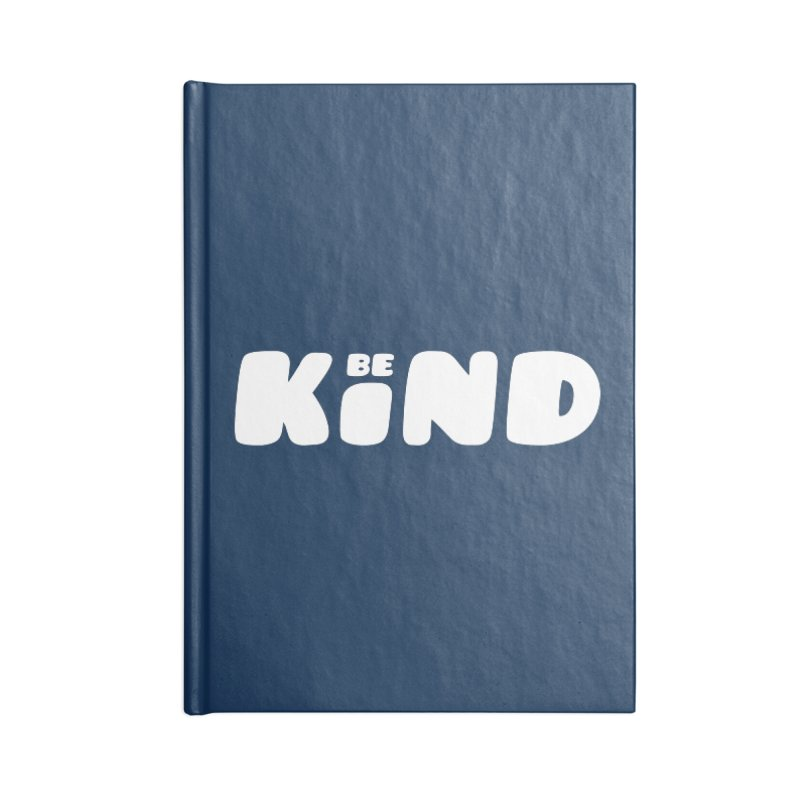 Be Kind Accessories Blank Journal Notebook by lunchboxbrain's Artist Shop