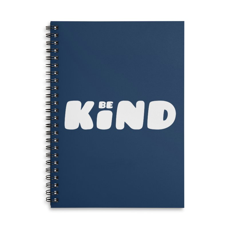 Be Kind Accessories Lined Spiral Notebook by lunchboxbrain's Artist Shop
